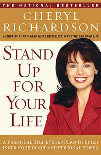 Stand Up for Your Life by Cheryl Richardson